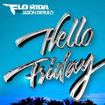 Flo Rida » Hello Friday ft. Jason Derulo