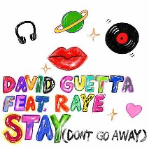 David Guetta » Stay (Don't Go Away) feat. Raye
