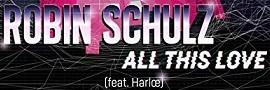 Robin Schulz » All This Love feat. Harlœ (Remix)